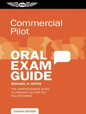 Commercial Pilot Oral Exam Guide by Michael D  Hayes