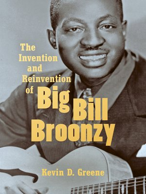 cover image of The Invention and Reinvention of Big Bill Broonzy