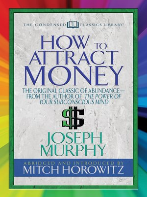cover image of How to Attract Money (Condensed Classics)