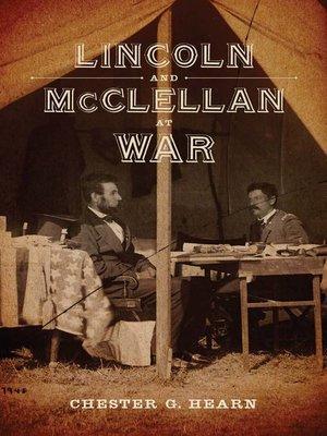 cover image of Lincoln and McClellan at War