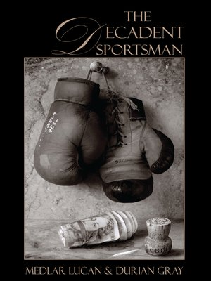 cover image of The Decadent Sportsman