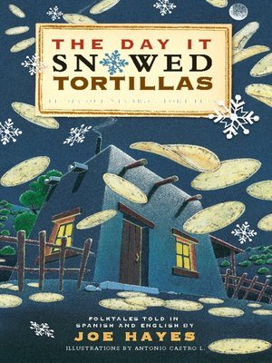 cover image of The Day It Snowed Tortillas / El día que nevó tortilla