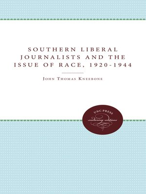 cover image of Southern Liberal Journalists and the Issue of Race, 1920-1944