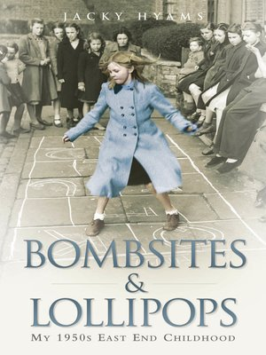 cover image of Bombsites and Lollipops--My 1950s East End Childhood