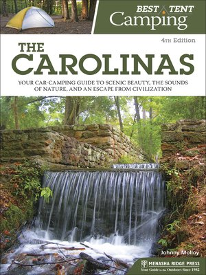cover image of The Carolinas: Your Car-Camping Guide to Scenic Beauty, the Sounds of Nature, and an Escape from Civilization