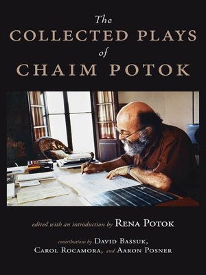 Chaim potok overdrive rakuten overdrive ebooks audiobooks and cover image of the collected plays of chaim potok fandeluxe Gallery