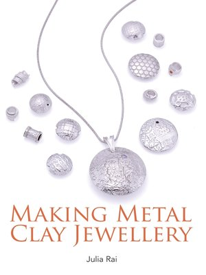 cover image of Making Metal Clay Jewellery