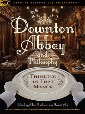 cover image of Downton Abbey and Philosophy