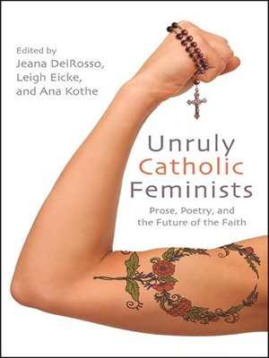 cover image of Unruly Catholic Feminists