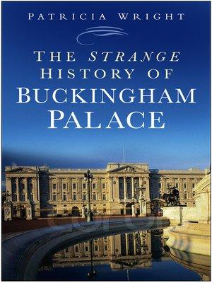 cover image of The Strange History of Buckingham Palace