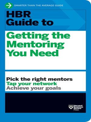 cover image of HBR Guide to Getting the Mentoring You Need