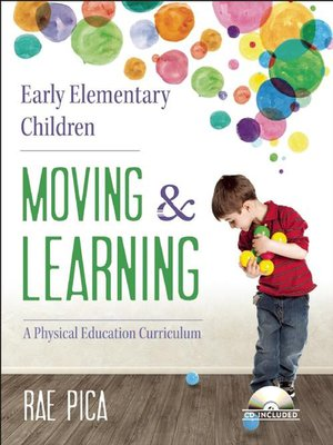 cover image of Early Elementary Children Moving and Learning