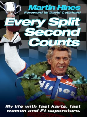 cover image of Every Split Second Counts--My Life with Fast Carts, Fast Women and F1 Superstars