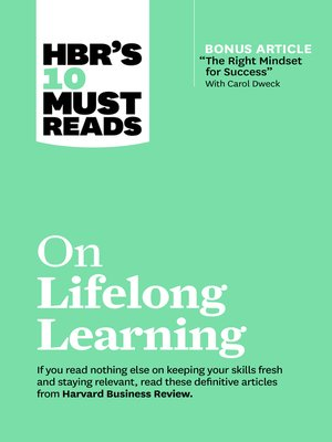 """cover image of HBR's 10 Must Reads on Lifelong Learning (with bonus article """"The Right Mindset for Success"""" with Carol Dweck)"""
