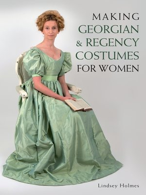 cover image of Making Georgian and Regency Costumes for Women