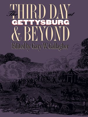 cover image of The Third Day at Gettysburg and Beyond