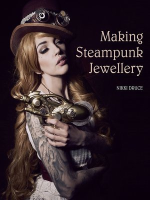 cover image of Making Steampunk Jewellery