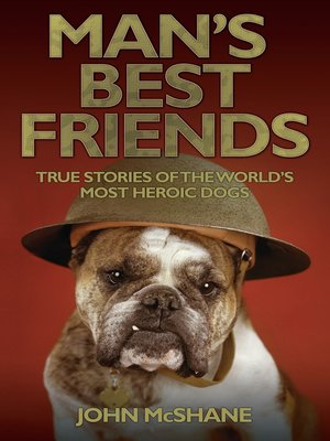 cover image of Man's Best Friends--True Stories of the World's Most Heroic Dogs
