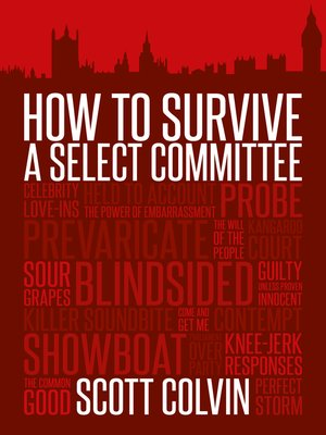 cover image of How to Survive a Select Committee
