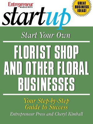 cover image of Start Your Own Florist Shop and Other Floral Businesses