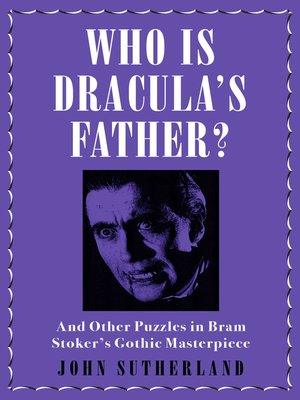 cover image of Who Is Dracula's Father?
