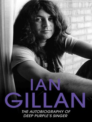 cover image of Ian Gillan--The Autobiography of Deep Purple's Lead Singer