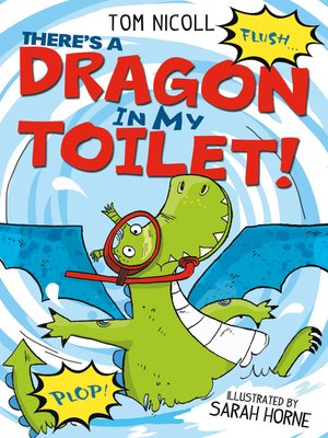 cover image of There's a Dragon in my Toilet!