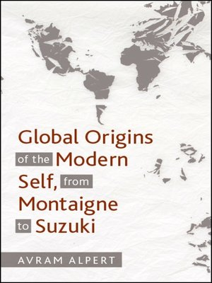 cover image of Global Origins of the Modern Self, from Montaigne to Suzuki