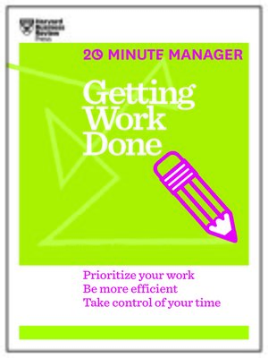 cover image of Getting Work Done (HBR 20-Minute Manager Series)