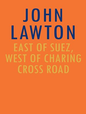 cover image of East of Suez, West of Charing Cross Road