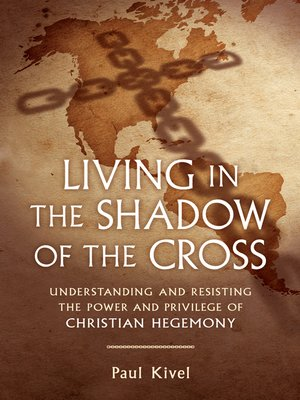 cover image of Living in the Shadow of the Cross