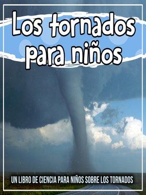 cover image of Los tornados para niños