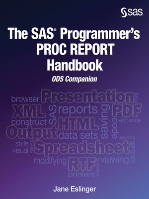 cover image of The SAS Programmer's PROC REPORT Handbook