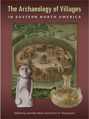cover image of The Archaeology of Villages in Eastern North America