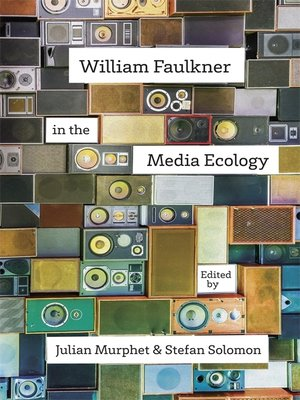 cover image of William Faulkner in the Media Ecology
