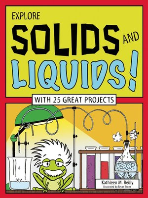 cover image of EXPLORE SOLIDS AND LIQUIDS!