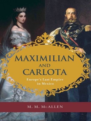cover image of Maximilian and Carlota