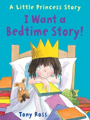 cover image of I Want a Bedtime Story! (Little Princess)
