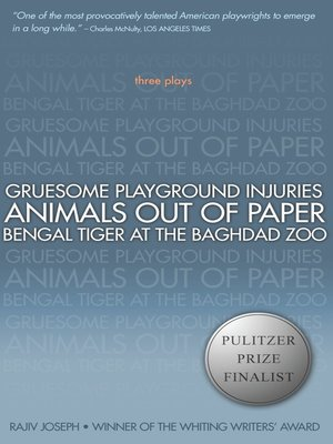 cover image of Gruesome Playground Injuries; Animals Out of Paper; Bengal Tiger at the Baghdad Zoo