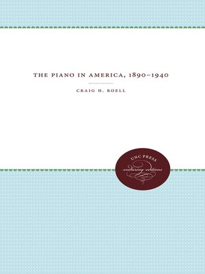cover image of The Piano in America, 1890-1940