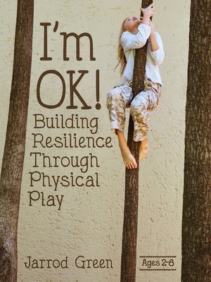 cover image of I'm OK! Building Resilience through Physical Play