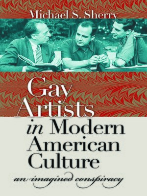 cover image of Gay Artists in Modern American Culture