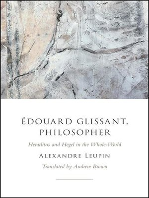 cover image of Édouard Glissant, Philosopher