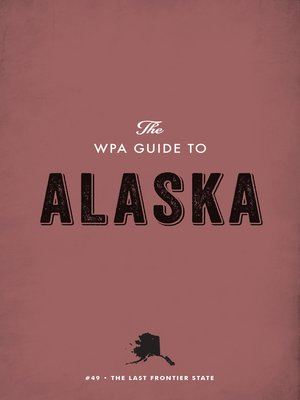 cover image of The WPA Guide to Alaska