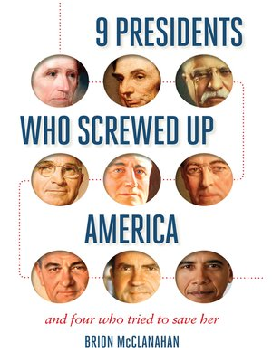cover image of 9 Presidents Who Screwed Up America