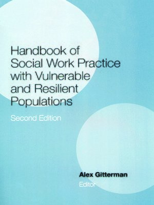 cover image of Handbook of Social Work Practice with Vulnerable and Resilient Populations