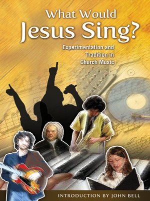 cover image of What Would Jesus Sing?