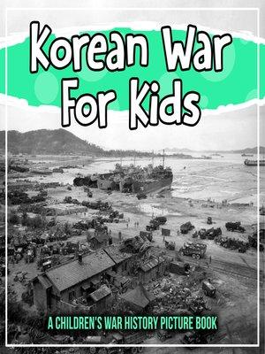 cover image of Korean War For Kids