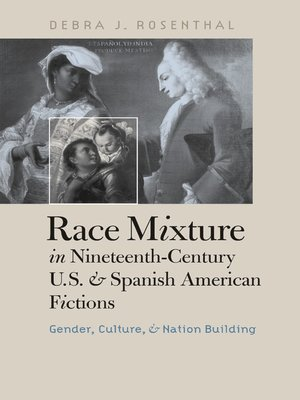 cover image of Race Mixture in Nineteenth-Century U.S. and Spanish American Fictions
