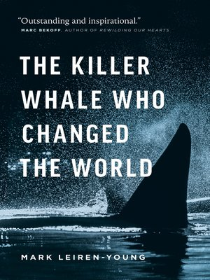 cover image of The Killer Whale Who Changed the World